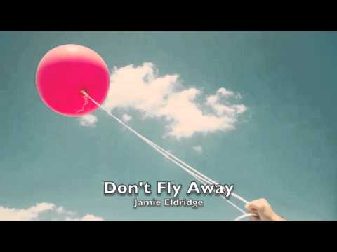 Don't Fly Away - Jamie Eldridge
