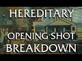 HEREDITARY breakdown of the opening shot