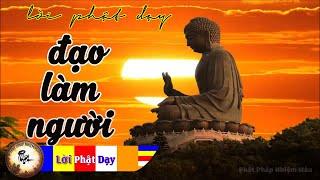 Lời Phật Dạy Về Đạo Làm Người rất hay P6, Phật pháp Nhiệm màu