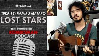 Lost Stars (Adam Levine Cover) —Ramiru Mataro | #JAMCast: TPKP 13