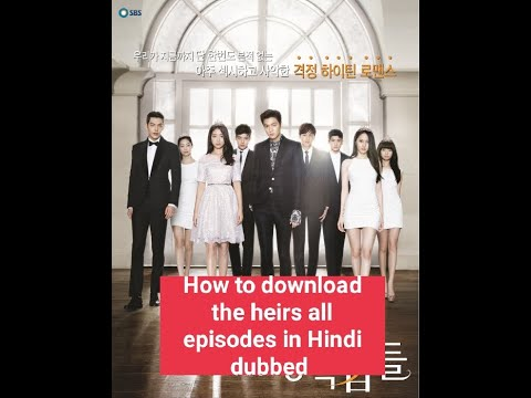 Download How to download The Heirs all episodes in Hindi dubbed