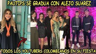 ►FIESTA GRADO DE PAUTIPS Y ALEJO SUAREZ *CALLE POCHE, MARIO RUIZ, VILLALOBOS, MATU Y MAS YOUTUBERS*