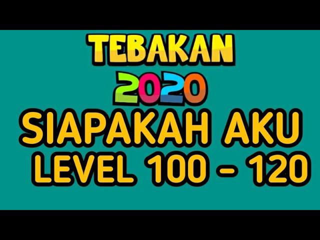 Jawaban Tebak Siapa Aku Level 100 120 Youtube
