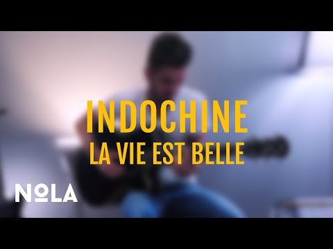 Indochine - La Vie Est Belle (Nola Cover)