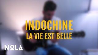 Indochine - La Vie Est Belle (Nola Cover)
