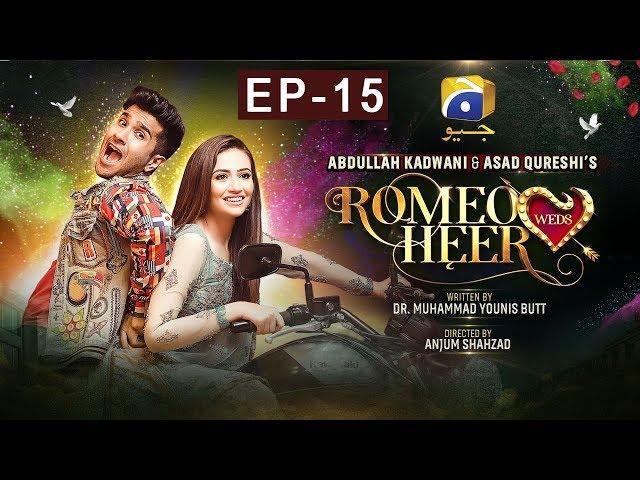 Romeo Weds Heer - Episode 15   HAR PAL GEO