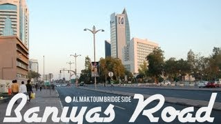 BANIYAS ROAD VIDEO (PART 2) DEIRA, DUBAI, UNITED ARAB EMIRATES