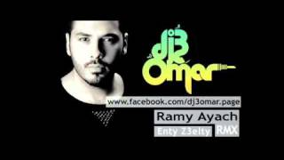 Ramy Ayach - 2enty Z3elty - DJ 3Omar Remix