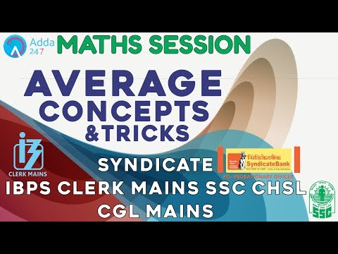 Average Concepts and Tricks For SYNDICATE, IBPS CLERK MAINS, SSC CHSL, CGL MAINS | Maths
