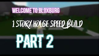 one story house speedbuild part 2 | Roblox | welcome to bloxburg