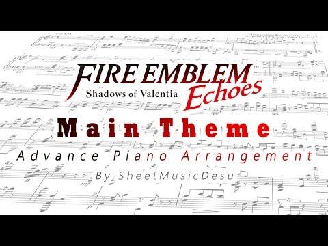 Fire Emblem【Main Theme / Echoes ver】/- [Piano Sheet Music] / Advance Arrangement