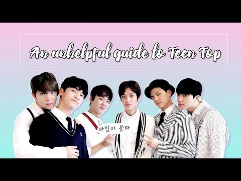 an unhelpful guide to teen top | #ot6
