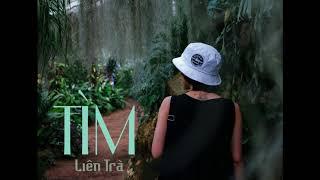 TÌM (Original) | Liên Trà