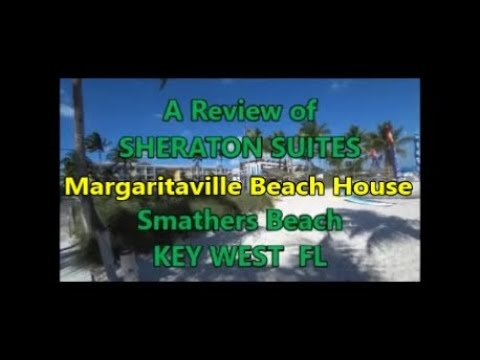 A Review Of Sheraton Suites On Smathers Beach In Key West