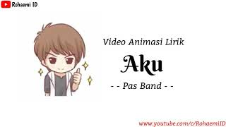 Pas Band - Aku🎵[Lirik Animasi]