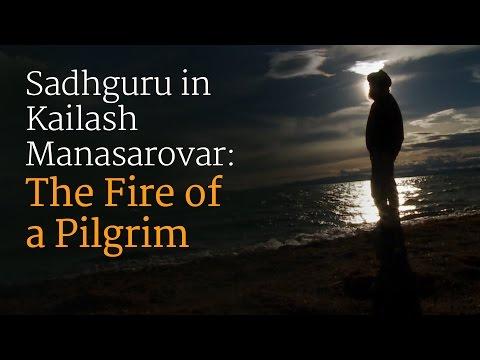 Sadhguru in Kailash Manasarovar: The Fire of a Pilgrim