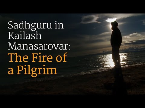 Sadhguru in Kailash Manasarovar: The Fire of a Pilgrim