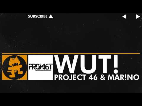 [House] - Project 46 & Mar!no - Wut! [Monstercat FREE Release]