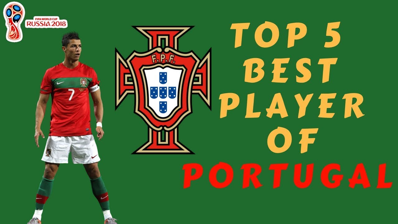 Top 5 Best Player of Portugal    FIFA World Cup Russia 2018    Portugal national football team