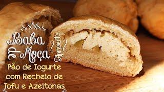 Pão de Iogurte com Recheio de Tofu e Azeitonas Vegano