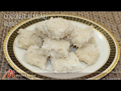 Coconut Almond Burfi  (Vegan, Gluten Free) Dessert Recipe by Manjula