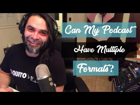 Can My Podcast Have Two Different Formats?