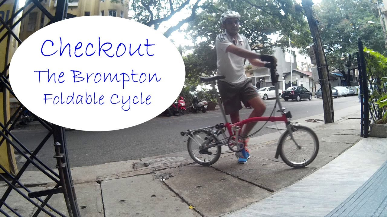 Brompton Foldable Cycle Review 2017 Cycle Review Ajsvlog Indian Cycling Vlog Youtube
