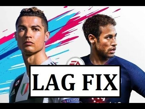 How to fix lag on FIFA 19