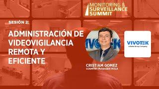 Sesión 2: Administración de videovigilancia remota y eficiente.
