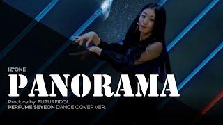 [퓨처아이돌] 퍼퓸 세연 ▶IZ*ONE - PANORA…