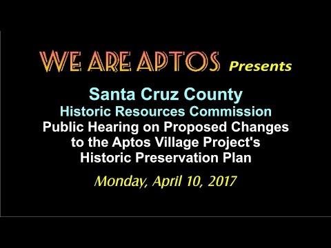 Aptos Village update -Santa Cruz Historical Resources Commission-4/10/17