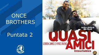 Once Brothers Puntata 2 - LeBron e Kyrie: quasi amici