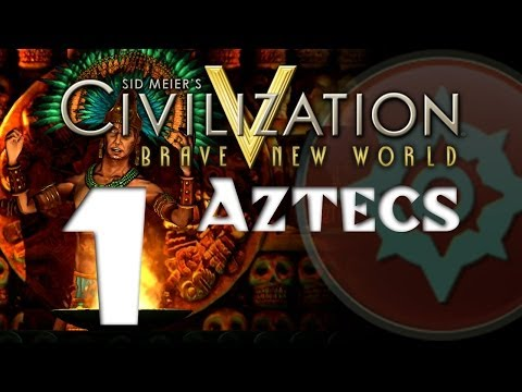 Civilization 5: Aztecs - Part 1