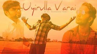 UYIRULLA VARAI- Tamil Short Film [2016]