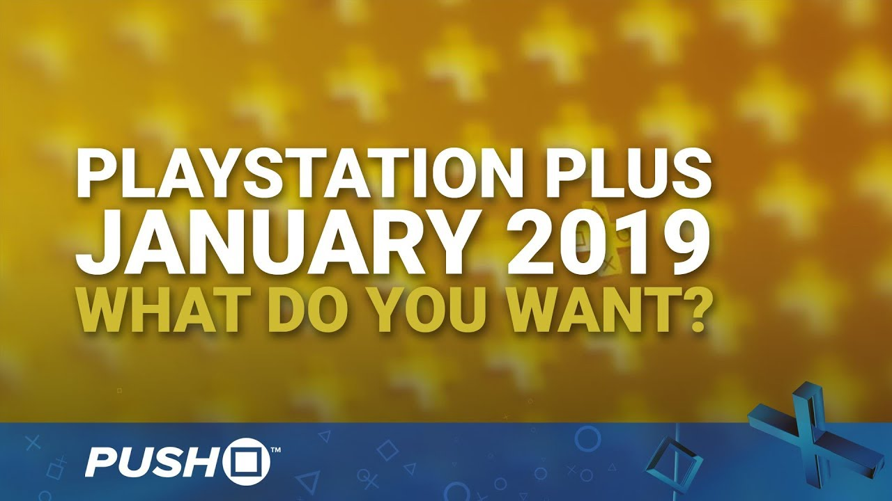 Ps Plus Free Games January 2019 What Do You Want Playstation 4