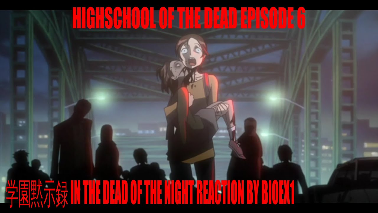 Highschool of the Dead Episode 6 学園黙示録 In The Dead Of The ...