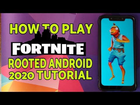 How To Play Fortnite On Rooted Android Devices (2020 Tutorial)