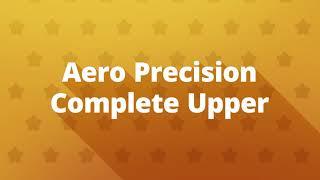 Delta Team Tactical : Aero Precision Complete Upper