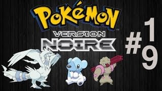 Pokémon Version Noire - Let's Play Episode 19 -