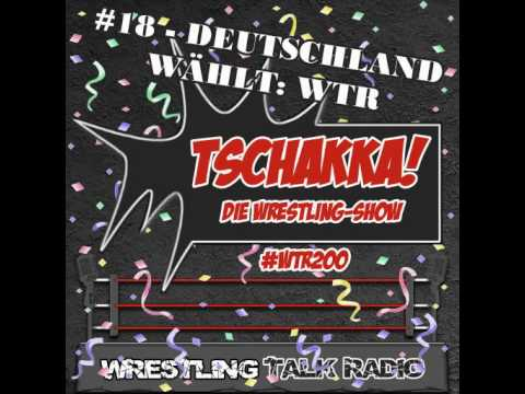 Wrestling Talk Radio 200 - Tschakka! 18 - Deutschland wählt: WTR (u.a. WWE Raw & Smackdown Review)