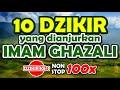 Sepuluh Wirid Anjuran Imam Al-Ghazali - dzikir ke-1