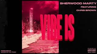 Sherwood Marty Vibe Is Feat. Chris Brown Audio.mp3