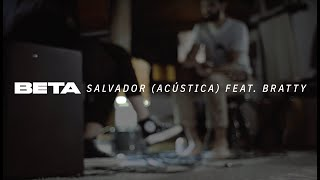 Salvador Feat. Bratty (Sesión Acústica) - BETA