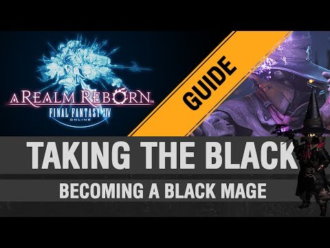 FFXIV: ARR - Taking the Black! (Becoming a Black Mage)