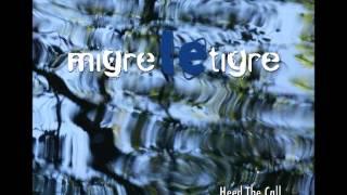migre le tigre heed the call full album