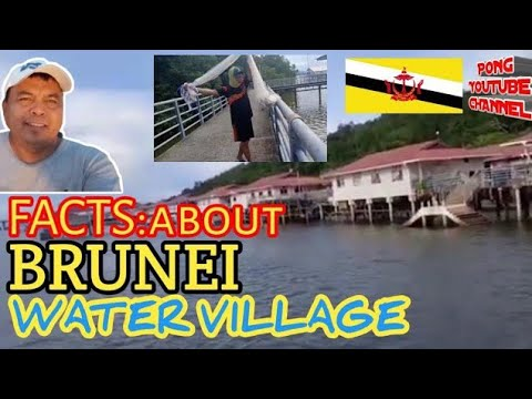 FACTS ABOUT BRUNEI WATER VILLAGE