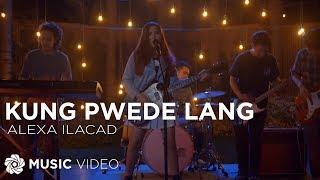 Kung Pwede Lang Alexa Ilacad.mp3