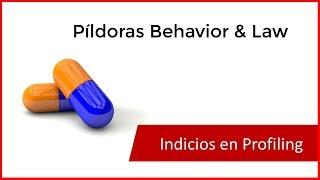 Indicios en Profiling - Píldora #2 Criminal Profiling