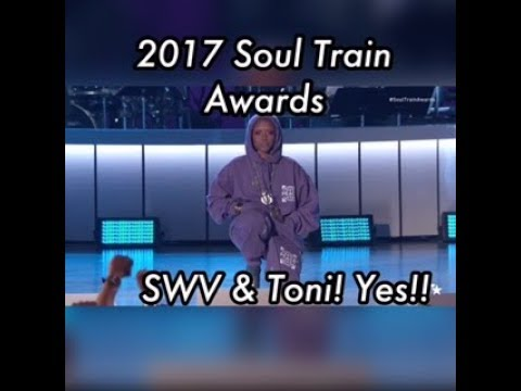 (REVIEW) 2017 Soul Train Awards   Give Toni & SWV Their Flowers (RECAP)
