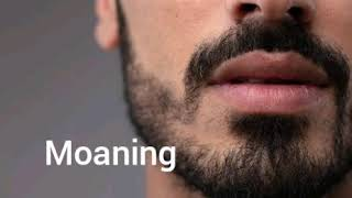 Male sexual moaning and orgasm sounds